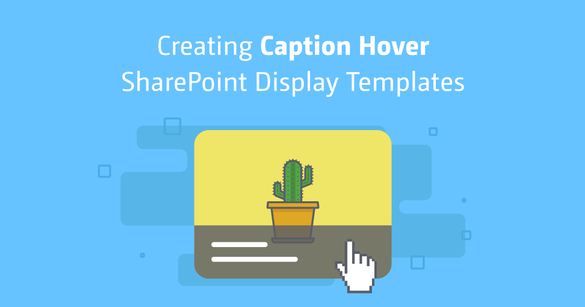 Creating caption hover sharepoint display templates for Create display template sharepoint 2013