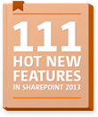111 Hot New Features in SharePoint 2013