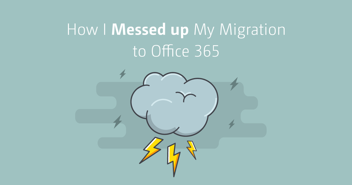 Office 365 Migration Gone Wrong: Lack of Planning - ShareGate