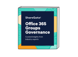 Office 365 Groups Governance: Curated insights from industry experts